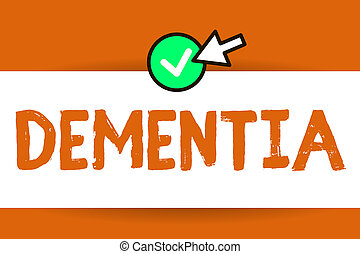 Conceptual hand writing showing Dementia. Business photo text Impairment in memory Loss of cognitive functioning Brain disease