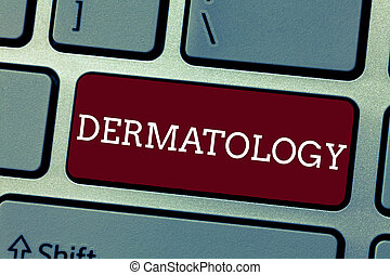 Conceptual hand writing showing Dermatology. Business photo...
