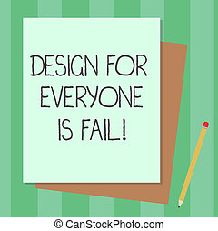 Conceptual hand writing showing Design For Everyone Is Fail. Business photo text Do not make designs to fulfil everybody tastes Stack of Different Pastel Color Construct Bond Paper Pencil.