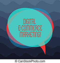 Conceptual hand writing showing Digital E Commerce Marketing. Business photo showcasing buying and selling of goods and services online Blank Speech Bubble photo and Stack of Circle Overlapping.