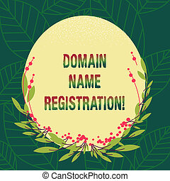 Conceptual hand writing showing Domain Name Registration. Business photo showcasing process of reserving a name on the Internet Blank Color Oval Shape with Leaves and Buds for Invitation