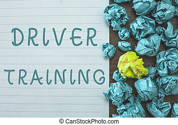Conceptual hand writing showing Driver Training. Business photo text prepares a new driver to obtain a driver's license