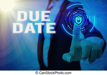 Conceptual hand writing showing Due Date. Business photo showcasing the day or date by which something is supposed to be done or paid Graphics padlock for web data security application system.