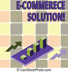 Conceptual hand writing showing E Commerce Solution. Business photo text Software used by business in selling products online Clustered 3D Bar Chart Graph in Perspective with Two Arrows.