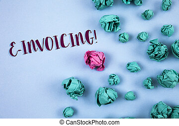 Conceptual hand writing showing E-Invoicing Motivational Call. Business photo text Company encourages use of digital billing written on Plain Blue background Paper Balls next to it.