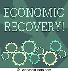 Conceptual hand writing showing Economic Recovery. Business photo showcasing rise of business activity signaling the end of a recession Cog Wheel Gear Engaging, Interlocking and Tesselating.