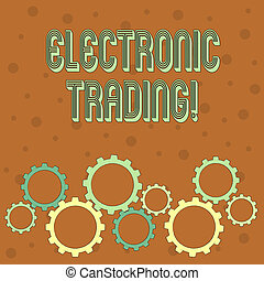 Conceptual hand writing showing Electronic Trading. Business...