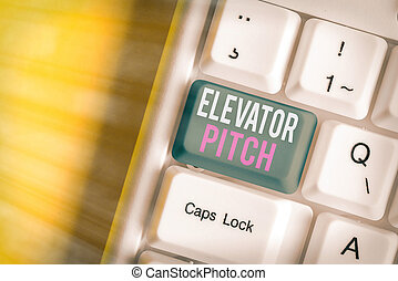 Conceptual hand writing showing Elevator Pitch. Business photo text A persuasive sales pitch Brief speech about the product.