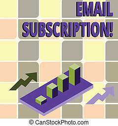 Conceptual hand writing showing Email Subscription. Business photo text option that allows visitors to receive updates via email Clustered 3D Bar Chart Graph in Perspective with Two Arrows.