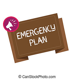 Conceptual hand writing showing Emergency Plan. Business photo showcasing Procedures for response to major emergencies Be prepared