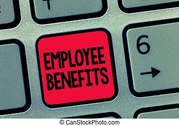 Conceptual hand writing showing Employee Benefits. Business...