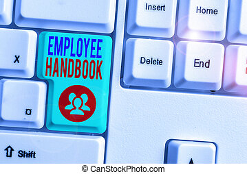 Conceptual hand writing showing Employee Handbook. Business photo showcasing states the rules and regulations and policies of a company.