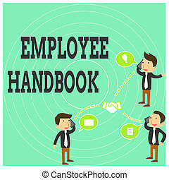 Conceptual hand writing showing Employee Handbook. Concept meaning Document that contains an operating procedures of company Businessmen Coworker Conference Call Discussion Mobile Phone