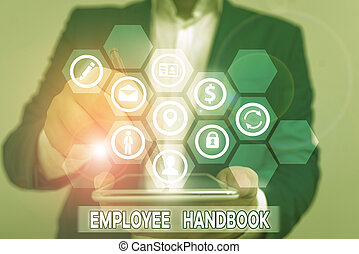 Conceptual hand writing showing Employee Handbook. Business photo text states the rules and regulations and policies of a company.