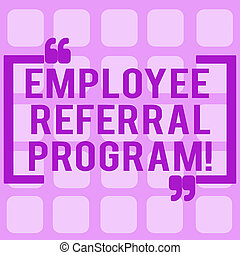 Conceptual hand writing showing Employee Referral Program. Business photo showcasing strategy work encourage employers through prizes.