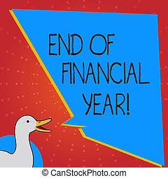 Conceptual hand writing showing End Of Financial Year. Business photo text Taxes time accounting June database cost Sheets.