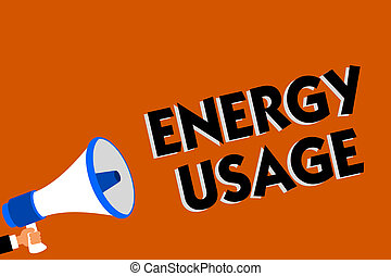 Conceptual hand writing showing Energy Usage. Business photo showcasing Amount of energy consumed or used in a process or system Man holding loudspeaker orange background message speaking.