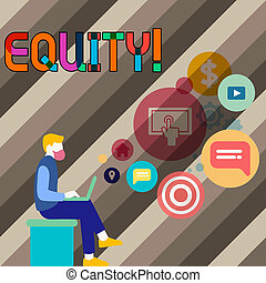 Conceptual hand writing showing Equity. Business photo showcasing Value of a company divided into equal parts owned by shareholders Man Sitting with Laptop and SEO Driver Icons on Blank Space.