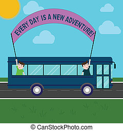 Conceptual hand writing showing Every Day Is A New Adventure. Business photo showcasing Start your days with positivism Motivation Two Kids Inside School Bus Holding Out Banner with Stick.