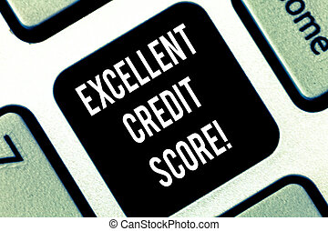 Conceptual hand writing showing Excellent Credit Score. Business photo showcasing number that evaluates a consumer s is creditworthiness Keyboard key Intention to create computer message idea.