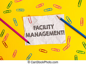 Conceptual hand writing showing Facility Management. Business photo showcasing Multiple Function Discipline Environmental Maintenance Blank crushed paper sheet message pencils colored background.