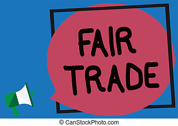 Conceptual hand writing showing Fair Trade. Business photo showcasing Small increase by a manufacturer what they paid to a producer Megaphone loud screaming blue background frame speech bubble.