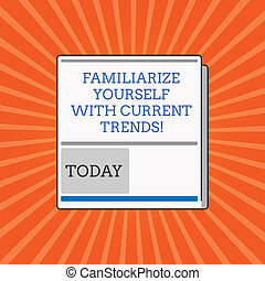 Conceptual hand writing showing Familiarize Yourself With ...
