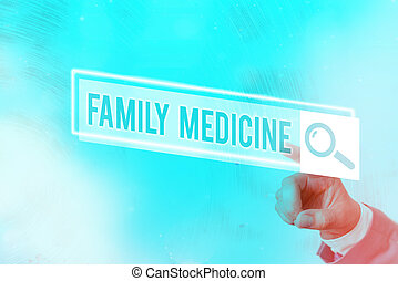 Conceptual hand writing showing Family Medicine. Business photo showcasing comprehensive health care for the individual and family Web search digital futuristic technology network connection.