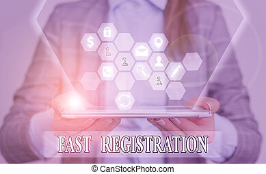 Conceptual hand writing showing Fast Registration. Business photo text Quick method of entering certain information in a register.