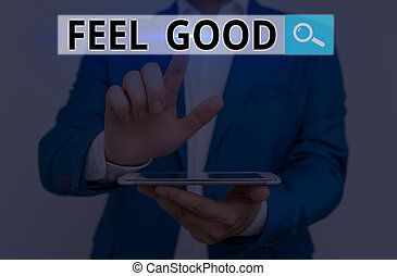 Conceptual hand writing showing Feel Good. Business photo ...