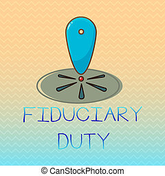 Conceptual hand writing showing Fiduciary Duty. Business...
