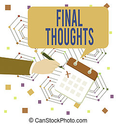 Conceptual hand writing showing Final Thoughts. Business photo text the conclusion or last few sentences within your conclusion Formal Suit Crosses Off One Day Calendar Red Ink Ballpoint Pen.