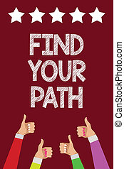 Conceptual hand writing showing Find Your Path. Business photo text Search for a way to success Motivation Inspiration Men women hands thumbs up approval five stars purple background.