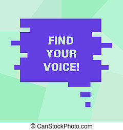 Conceptual hand writing showing Find Your Voice. Business photo showcasing Being able to express oneself as a writer to speak Speech Bubble in Puzzle Piece Shape for Presentation Ads.