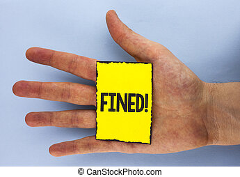 Conceptual hand writing showing Fined Motivational Call. Business photo showcasing No penalty charge for late credit card bill payment written on Yellow Sticky Note Paper on plain background Hand.