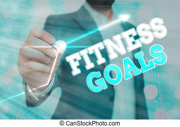 Conceptual hand writing showing Fitness Goals. Business photo showcasing Loose fat Build muscle Getting stronger Conditioning.