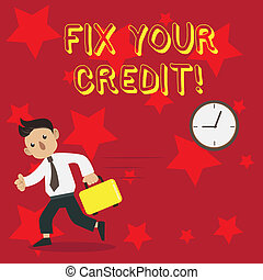 Conceptual hand writing showing Fix Your Credit. Business photo showcasing fixing poor credit standing deteriorated different reasons Man Carrying Briefcase Walking Past the Analog Wall Clock.