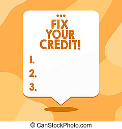 Conceptual hand writing showing Fix Your Credit. Business photo text fixing poor credit standing deteriorated different reasons Blank White Speech Balloon Floating with Punched Hole on Top.