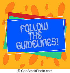 Conceptual hand writing showing Follow The Guidelines. Business photo showcasing Pay attention to general rule, principles or advice Pile of Rectangular Outlined Different Color Construct Paper.