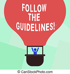 Conceptual hand writing showing Follow The Guidelines. Business photo showcasing Pay attention to general rule, principles or advice Hu analysis Dummy Arms Raising in Gondola Riding Air Balloon.