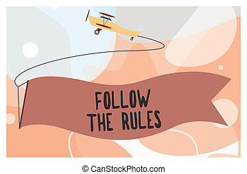 Conceptual hand writing showing Follow The Rules. Business photo text order someone stick to certain place country guides stricts