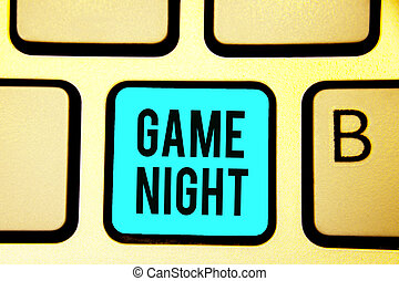 Conceptual hand writing showing Game Night. Business photo showcasing event in which folks get together for the purpose of getting laid Keyboard blue key computer computing reflection document.