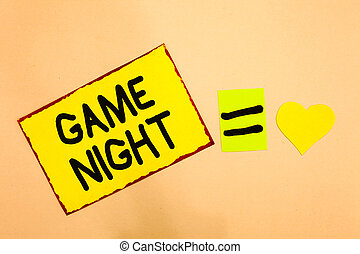 Conceptual hand writing showing Game Night. Business photo text event in which folks get together for the purpose of getting laid Yellow paper reminder equal sign heart sending romantic feelings.