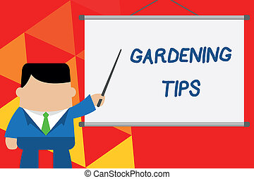 Conceptual hand writing showing Gardening Tips. Business photo text Proper Practices in growing crops Botanical Approach Businessman standing in front projector pointing project idea.