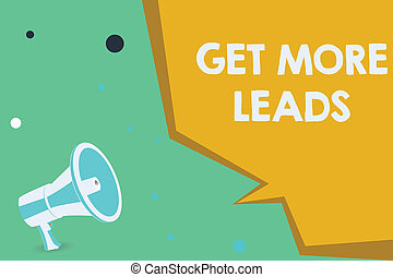 Conceptual hand writing showing Get More Leads. Business...
