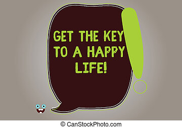 Conceptual hand writing showing Get The Key To A Happy Life....