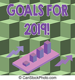 Conceptual hand writing showing Goals For 2019. Business photo showcasing object of demonstratings ambition or effort aim or desired result Clustered 3D Bar Chart Graph in Perspective with Two Arrows.