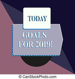 Conceptual hand writing showing Goals For 2019. Business photo text object of demonstratings ambition or effort aim or desired result Banner rectangle square above semicircle Geometrical background.