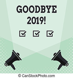 Conceptual hand writing showing Goodbye 2019. Business photo text express good wishes when parting or at the end of last year Spotlight Crisscrossing Upward from Megaphones on the Floor.