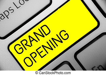 Conceptual hand writing showing Grand Opening. Business photo text Ribbon Cutting New Business First Official Day Launching Keyboard yellow key computer computing reflection document.
